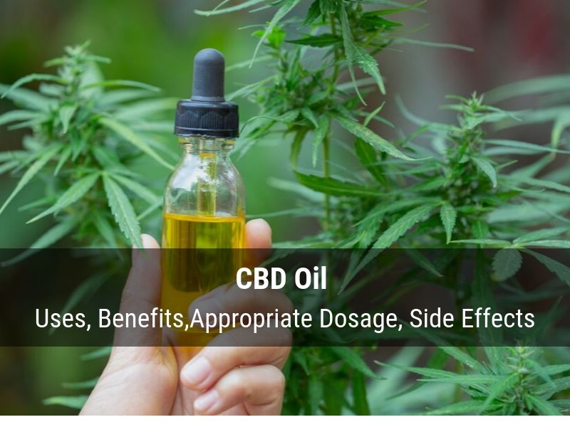 CBD Oil Uses, Benefits, Dosage Guidelines and Side Effects